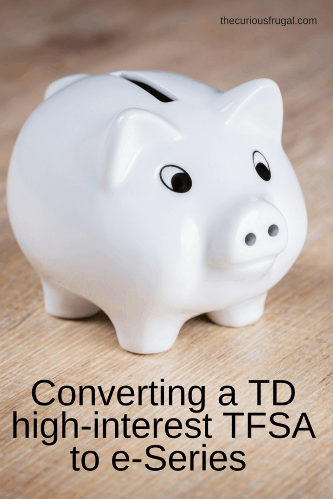 Converting a TD high-interest TFSA to e-Series