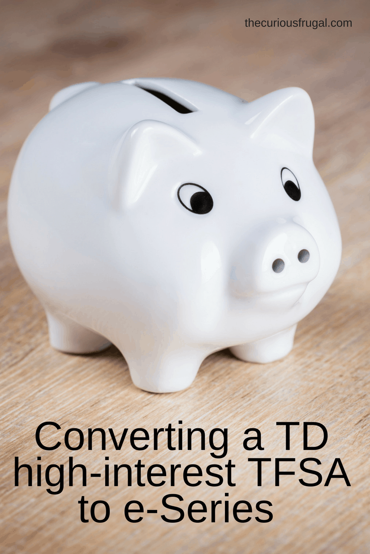 Converting a High Interest Tax-Free Savings Account (TFSA) to TD e-Series