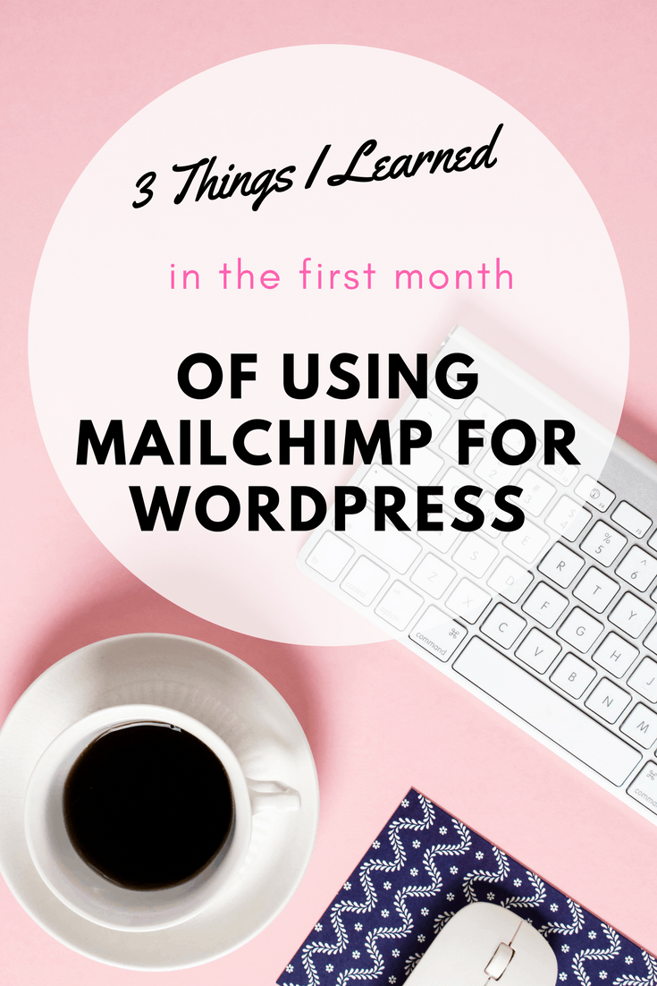 3 Things I learned in the first month of using MailChimp