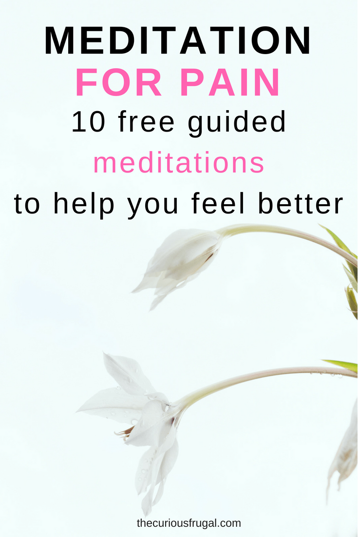 Meditation for Pain Relief – 10 Free Guided Meditations for Pain