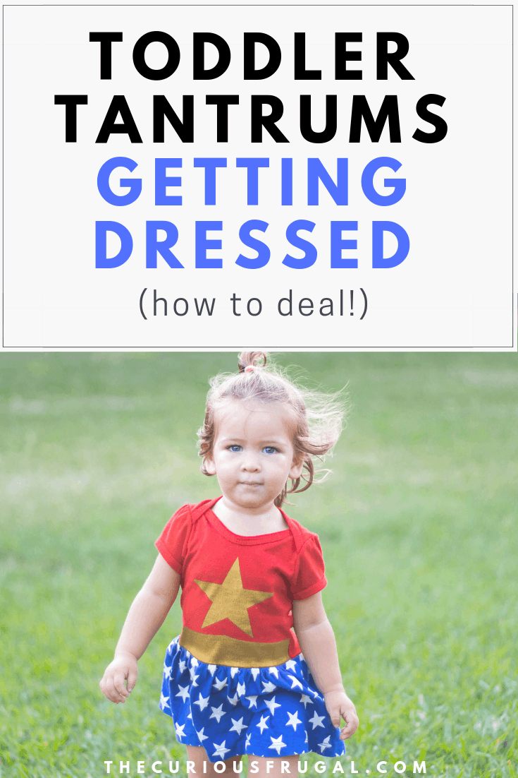 Toddler tantrums getting dressed – how to deal so you can move on with your day