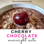 This cherry chocolate overnight oats recipe couldn't be easier.  Stir a few ingredients into a jar, put it in the fridge overnight, and in the morning you're treated to a yummy healthy breakfast treat! #healthybreakfast #healthysnacks #easyrecipe #oats #overnightoats #breakfast