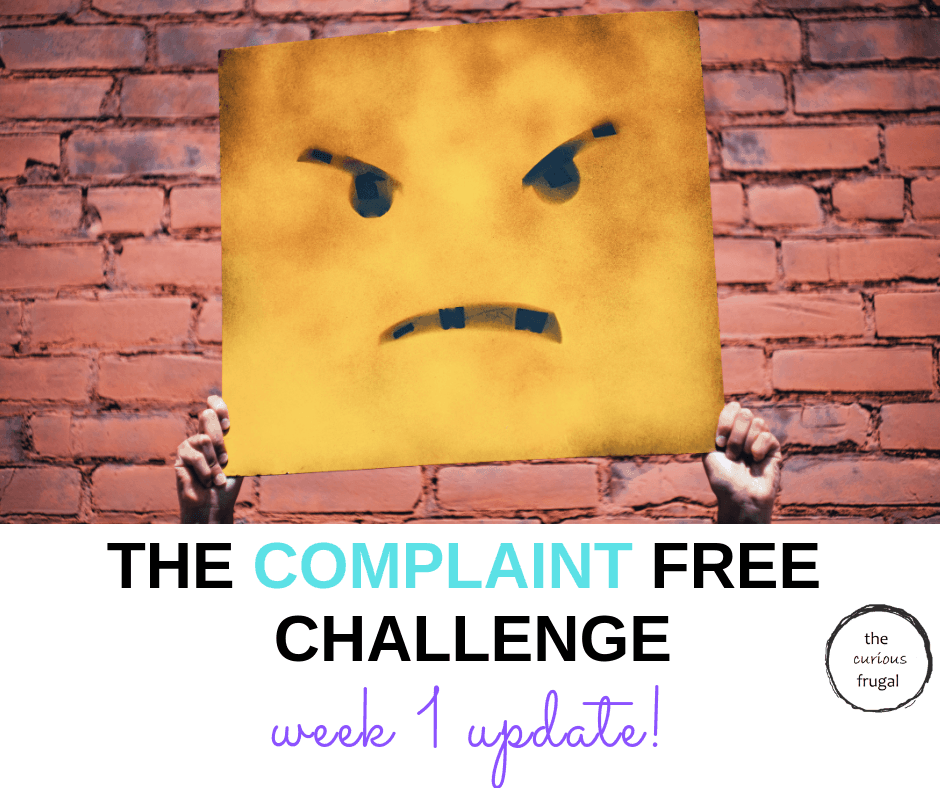 It's been 1 week of trying the Complaint Free Challenge...how did I do?  Read all about it in this week 1 update... #happiness #personaldevelopment #selfcare #selflove #personalgrowth