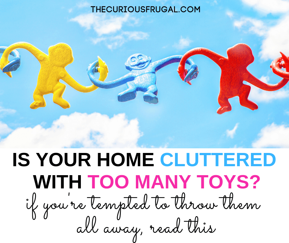 Is your house cluttered with too many toys?  Before you twist an ankle on Lego on the floor or give away all your kids' toys, read this for ideas on what to do with all those toys. #toys #storage #decluttering #organizing #organization #toyorganizing #toystorage