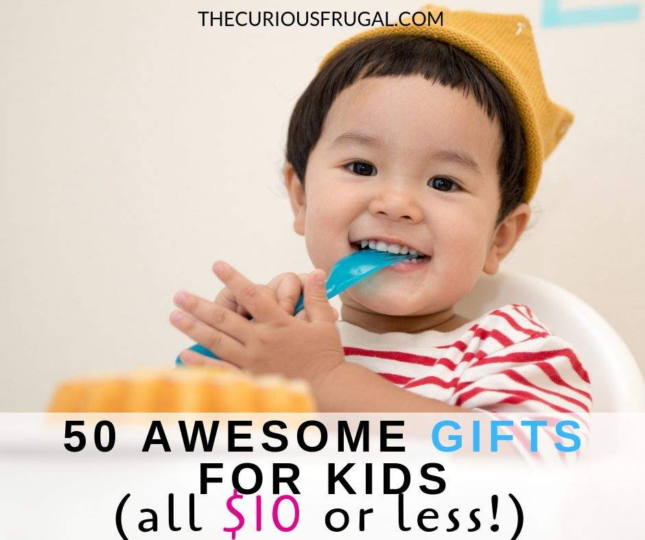 50 Awesome Gifts For Kids (all $10 or less!)