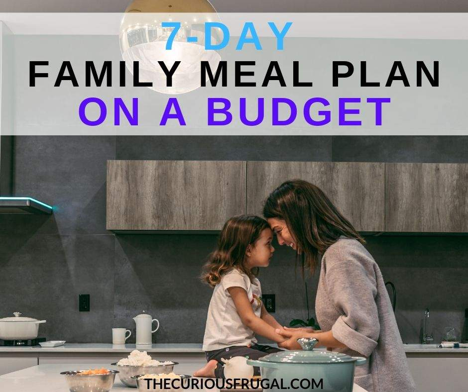 7-Day Family Meal Plan on a Budget - weekly dinner menu kid friendly