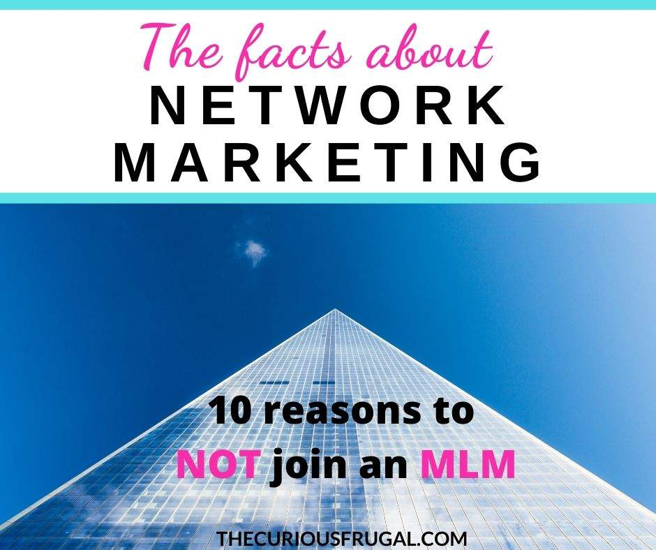 The facts about network marketing: 10 reasons to NOT join an MLM.