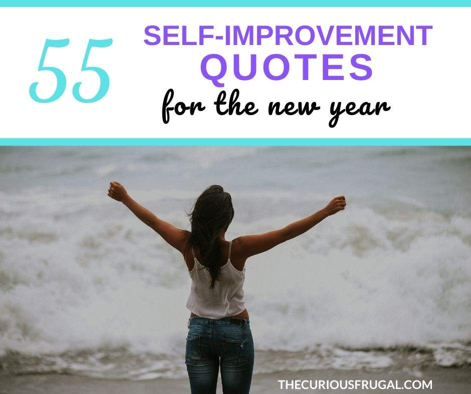 55 of the best self-improvement quotes for the new year. It's that time of year when many of us are looking for a fresh start. Check out these inspiring personal development quotes to motivate you in your relationships, your job, your life (#55 is my favorite!)