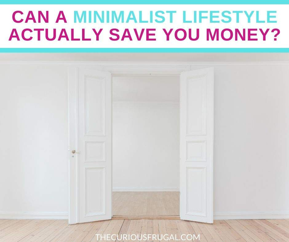 Does minimalism actually save you money? Here's the honest truth. How to live a minimalist lifestyle, have less stress, less clutter, more time, and more money. Read and save these inspiring simple living tips and inspiration to save money and simplify life. | minimalist lifestyle for beginners | declutter | downsizing tips | frugal living tips and ideas | how to start a minimalist lifestyle | minimalist lifestyle mindset | minimalist lifestyle money | minimalism | personal finance tips to save money