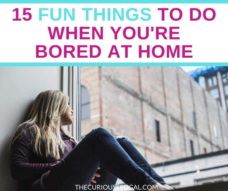 Kids aren't the only ones who can feel cooped up when they spend lots of time inside the house. Here are cheap and fun things to do when bored at home, for older kids and grown-ups! | things to do when bored for adults | things to do when bored with no money | frugal living tips | creative things to do when bored | no spend weekend ideas | things to do when bored for teens | cheap things to do when bored | things to do when bored indoors | things to do when bored around the house | free things to do when bored | easy things to do when bored | random things to do when bored | online things to do when bored