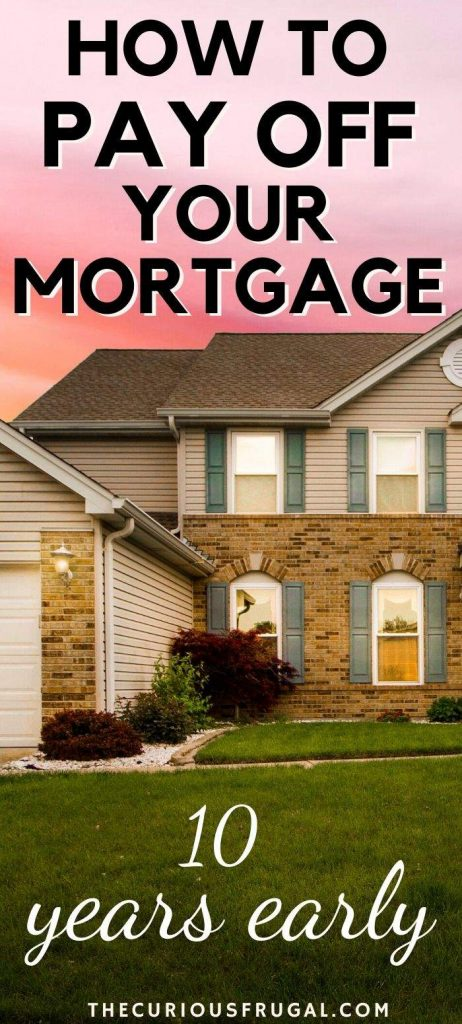 How to pay off your mortgage 10 years early with big house