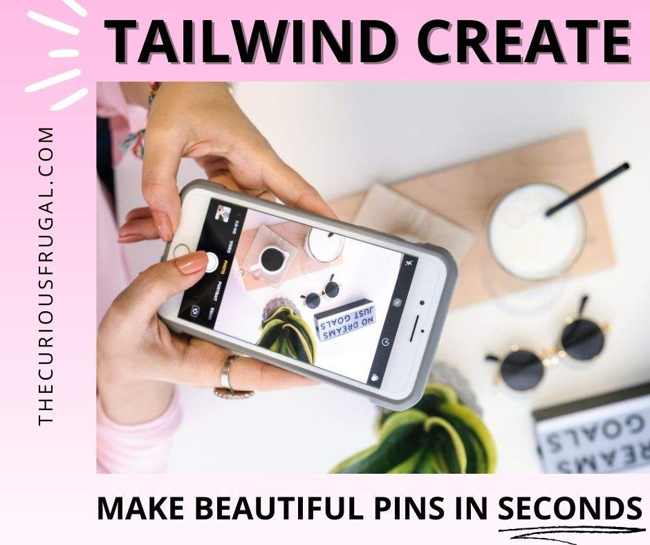 Tailwind Create - Make beautiful pins in seconds (blogger taking photo with her smart phone)