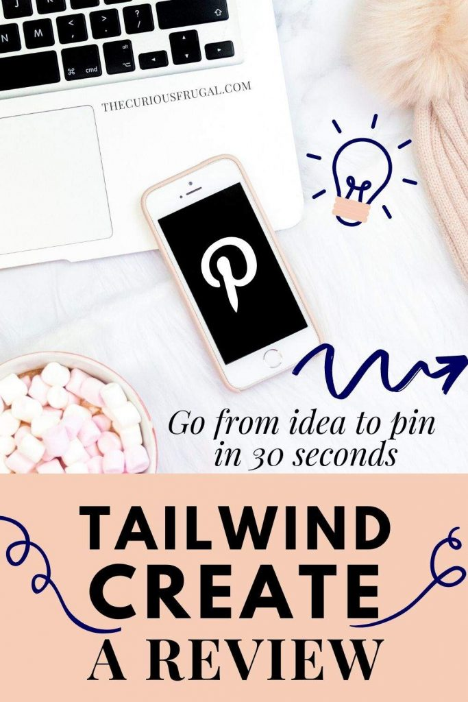 Tailwind Create - A Review - Go from idea to pin in 30 seconds (laptop and cell phone with Pinterest logo)
