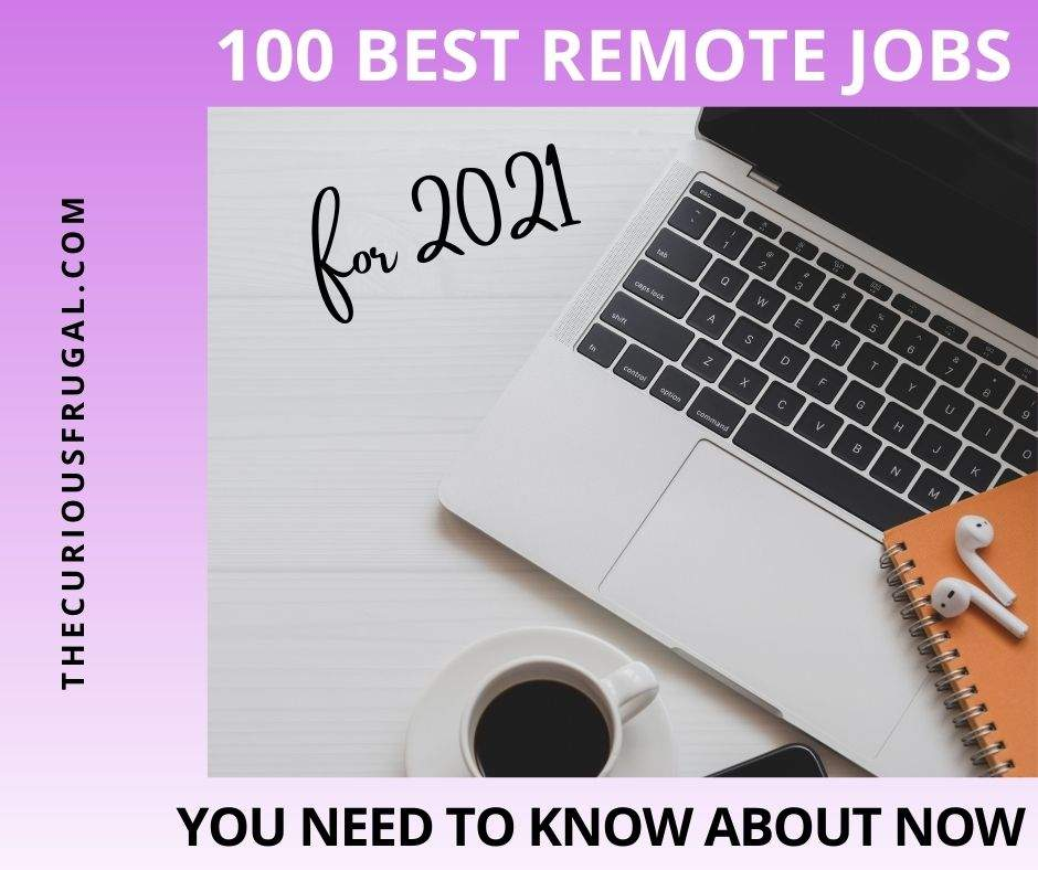 100 Best remote jobs you need to know in 2021 (working at home with laptop, coffee, and notepad)