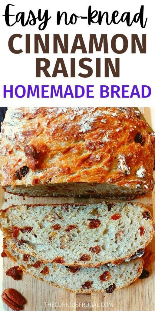 Easy no-knead cinnamon raisin homemade bread (crusty loaf of bread with slices showing raisins and pecans)