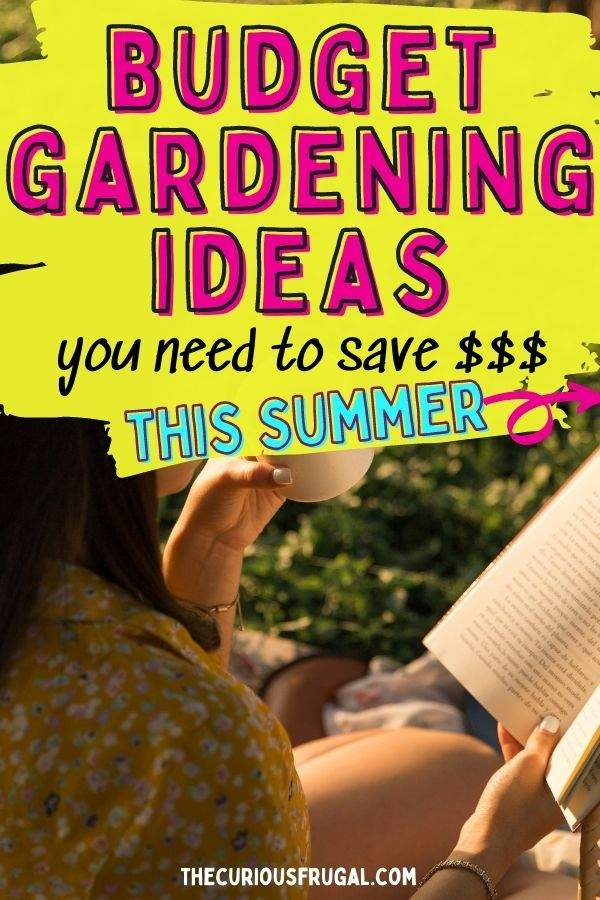 Budget gardening ideas you need to save money this summer (woman in her backyard garden drinking coffee and reading a book)