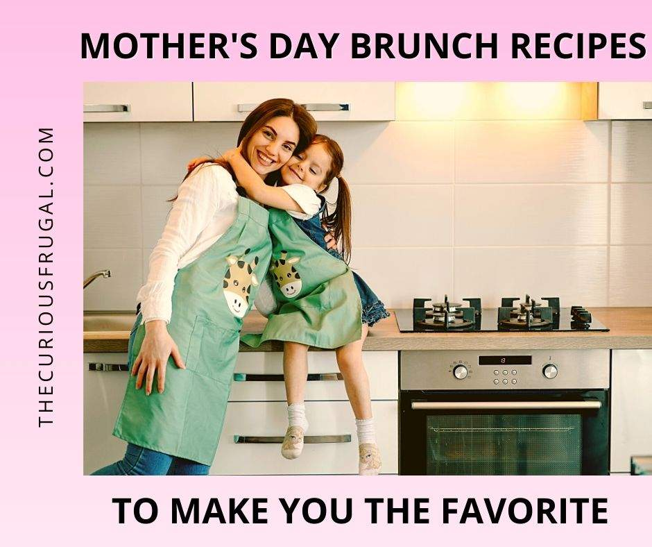 Mother's day brunch recipes to make you the favorite (mom and daughter cooking in the kitchen)