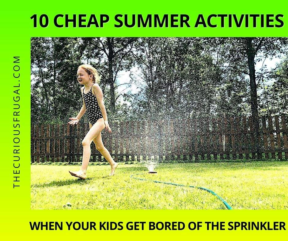 10 Cheap Summer Activities when your kids are bored of the sprinkler (kid running through a sprinkler in the summer)