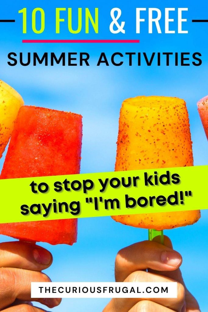 """10 Fun and free summer activities to stop your kids saying """"I'm bored"""" (kids holding popsicles with the blue sky in the background)"""
