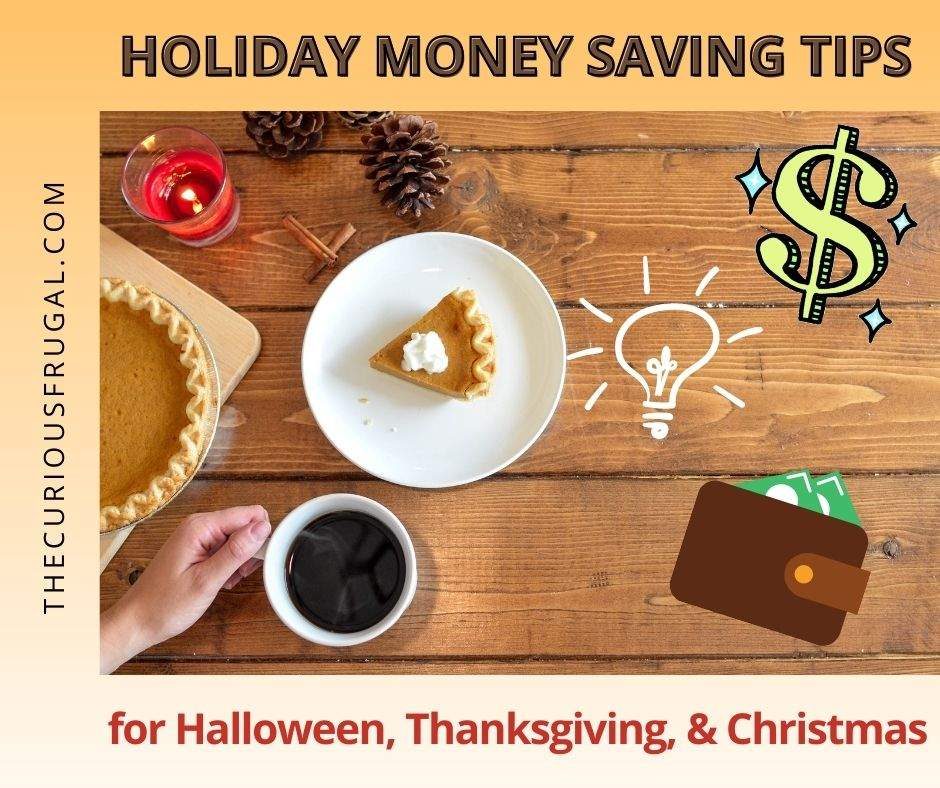 Holiday Money Saving Tips for Halloween, Thanksgiving, and Christmas (pumpkin pie, pinecones, coffee with a full wallet on a table)