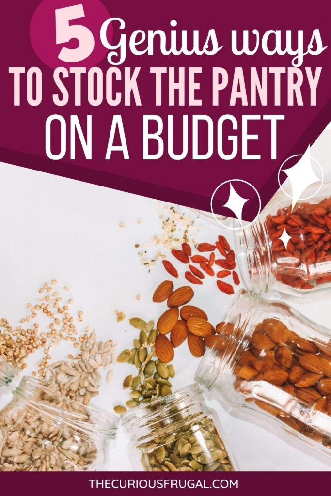 5 genius ways to stock the pantry on a budget (rice, nuts, dried fruit in mason jars)